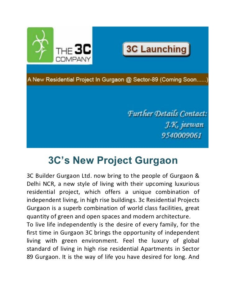 3C's New Project Gurgaon3C Builder Gurgaon Ltd. now bring to the people of Gurgaon &Delhi NCR, a new style of living with ...