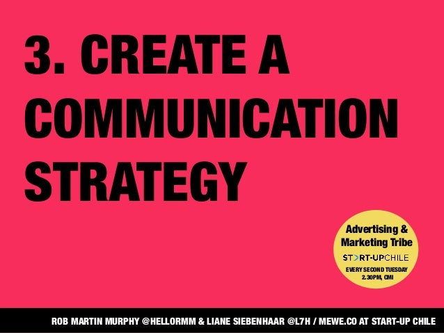 3. CREATE ACOMMUNICATIONSTRATEGYAdvertising &Marketing TribeEVERY SECOND TUESDAY2.30PM, CMIROB MARTIN MURPHY @HELLORMM & L...