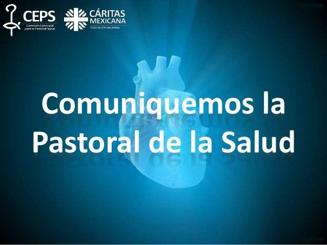Comuniquemos la Pastoral de la Salud