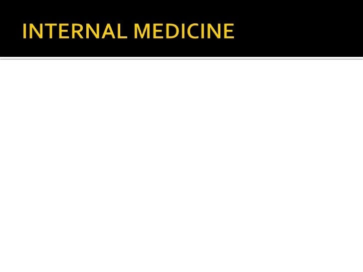 INTERNAL MEDICINE<br />