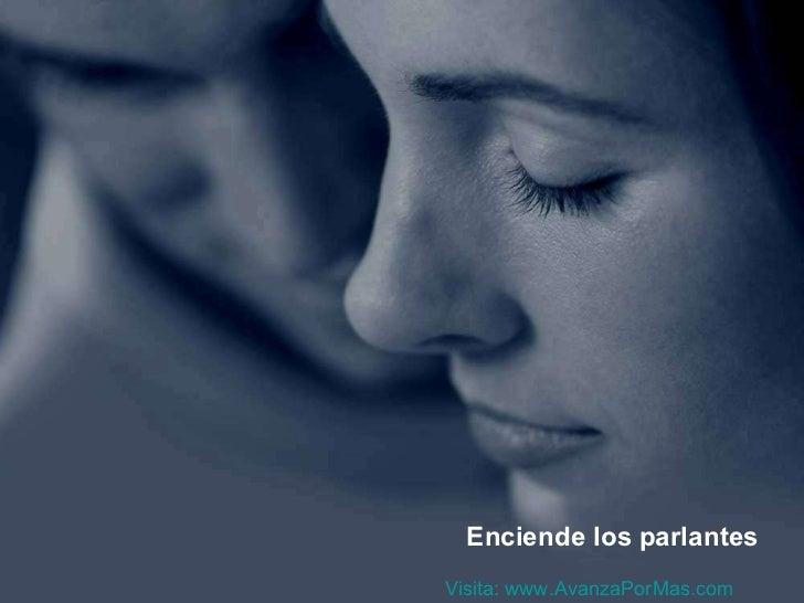 Enciende los parlantes Visita:  www.AvanzaPorMas.com