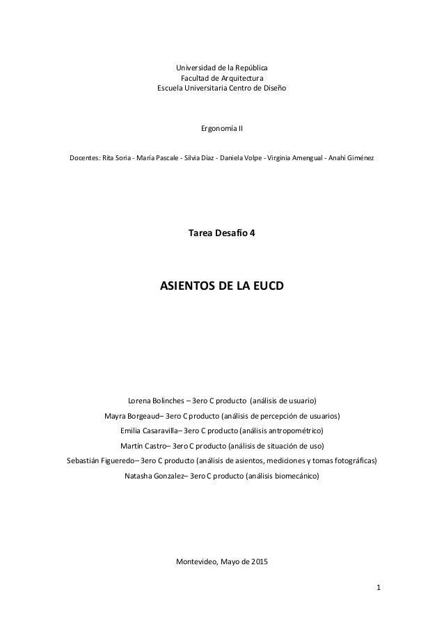 1 Universidad de la República Facultad de Arquitectura Escuela Universitaria Centro de Diseño Ergonomía II Docentes: Rita ...