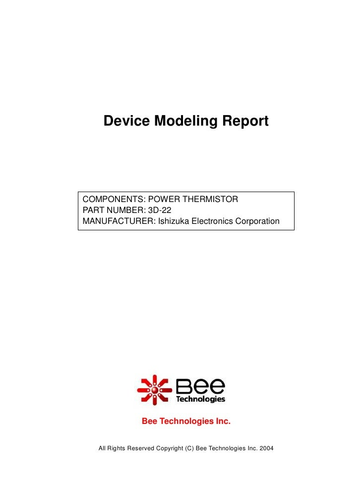 Device Modeling ReportCOMPONENTS: POWER THERMISTORPART NUMBER: 3D-22MANUFACTURER: Ishizuka Electronics Corporation        ...