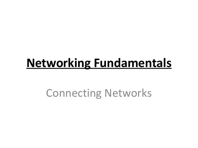 Networking FundamentalsConnecting Networks