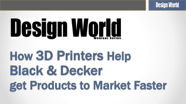 How 3D Printers Help Black & Decker get Products to Market Faster