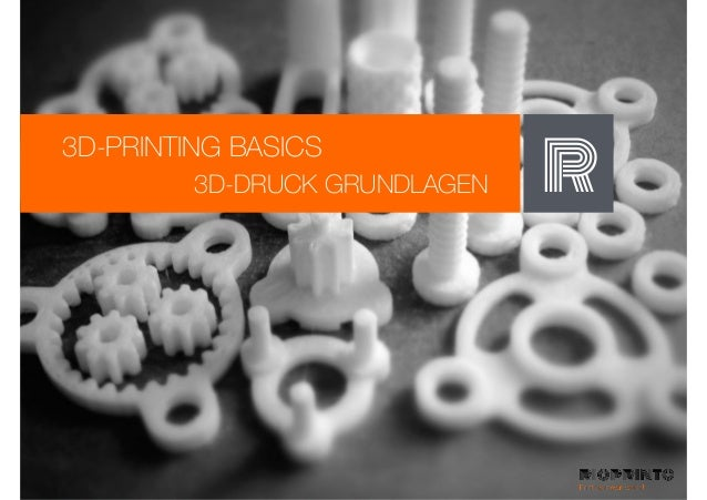 3D-PRINTING BASICS R3D-DRUCK GRUNDLAGEN