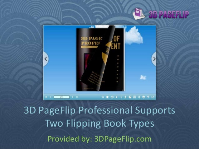 3D PageFlip Professional Supports Two Flipping Book Types Provided by: 3DPageFlip.com