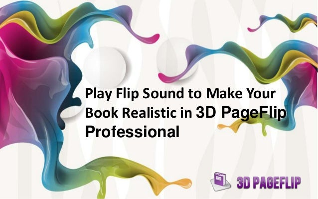 play flip sound to make your book realistic in 3D PageFlip Professional