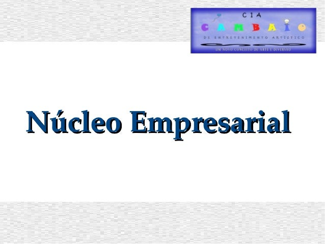 Núcleo EmpresarialNúcleo EmpresarialNúcleo EmpresarialNúcleo Empresarial