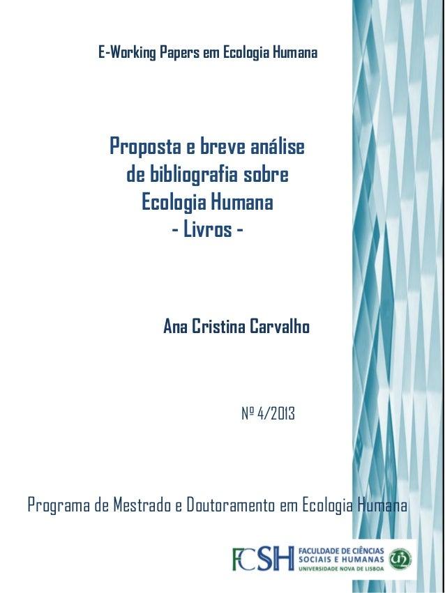 Programa de Mestrado e Doutoramento em Ecologia Humana Nº 4/2013 Ana Cristina Carvalho Proposta e breve análise de bibliog...