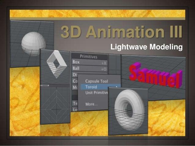 Lightwave Modeling 3D Animation III