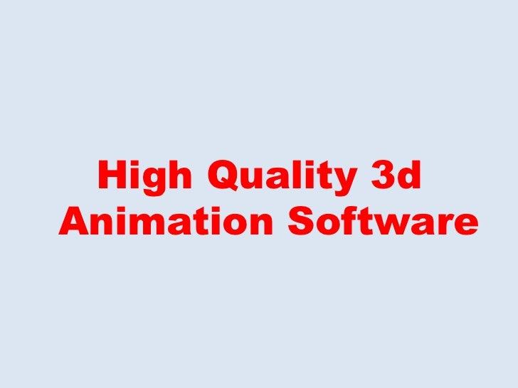 <ul><li>High Quality 3d Animation Software </li></ul>