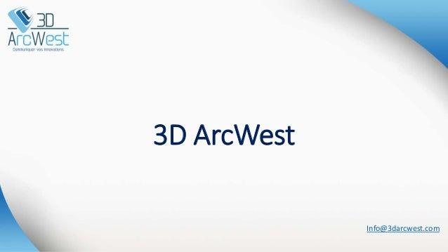 3D ArcWest Info@3darcwest.com