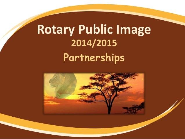 Rotary Public Image 2014/2015 Partnerships