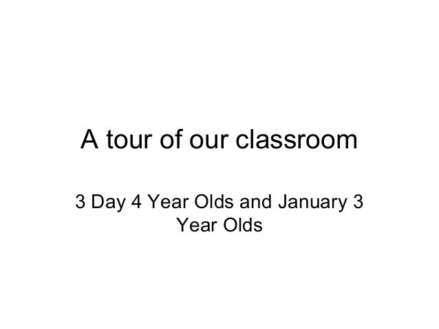 A tour of our classroom 3 Day 4 Year Olds and January 3 Year Olds