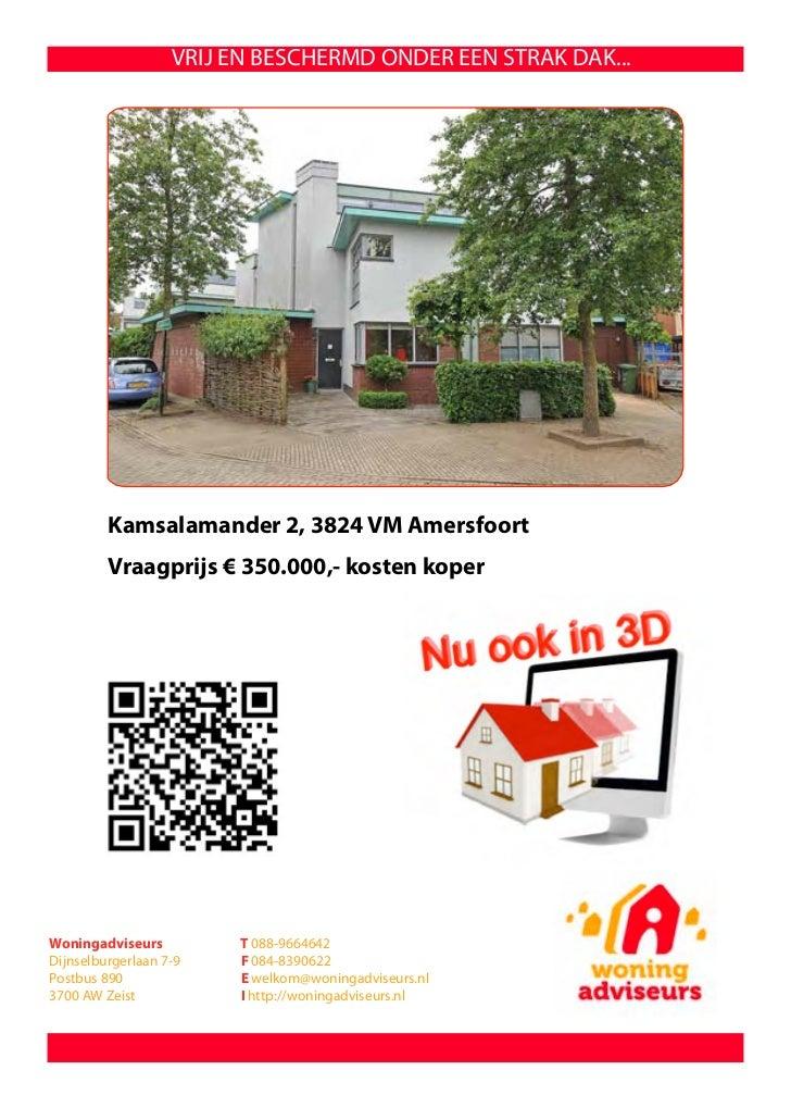 VRIJ EN BESCHERMD ONDER EEN STRAK DAK...         Kamsalamander 2, 3824 VM Amersfoort         Vraagprijs € 350.000,- kosten...
