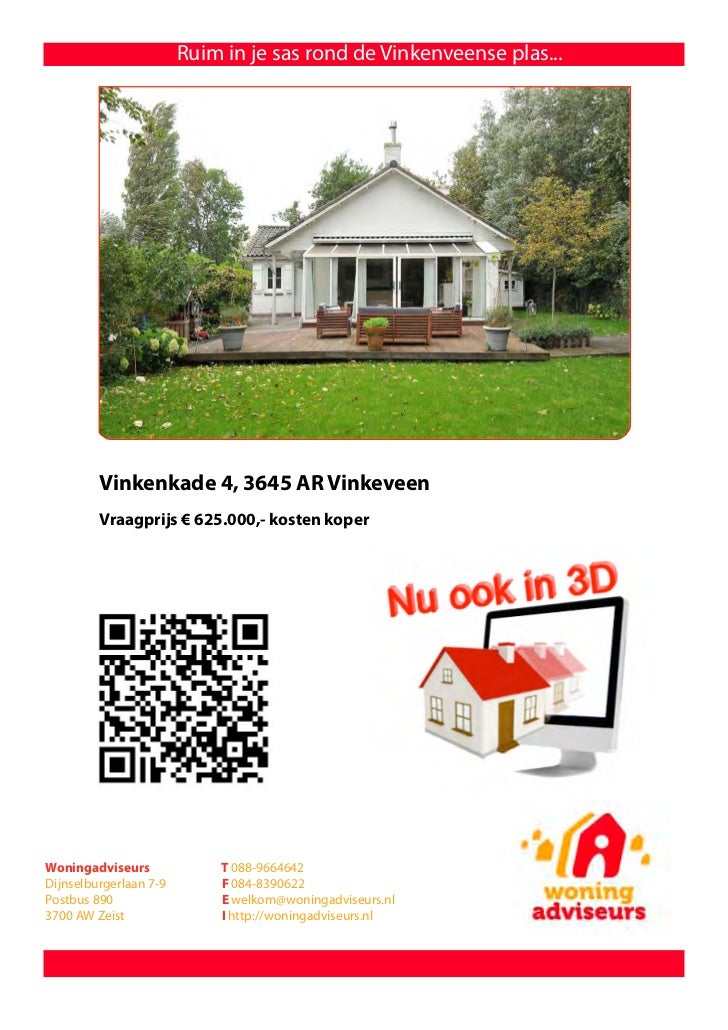Ruim in je sas rond de Vinkenveense plas...         Vinkenkade 4, 3645 AR Vinkeveen         Vraagprijs € 625.000,- kosten ...