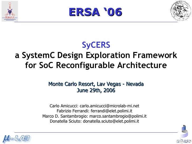 SyCERS a SystemC Design Exploration Framework for SoC Reconfigurable Architecture Monte Carlo Resort, Lav Vegas - Nevada J...