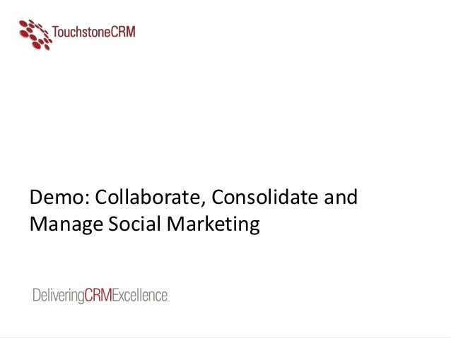 3 Demo Collaborate, Consolidate and manage Social marketing