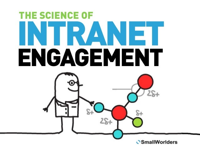 THE SCIENCE OF  INTRANET ENGAGEMENT