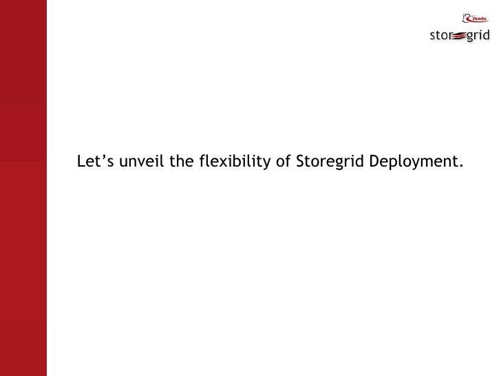 Let's unveil the flexibility of Storegrid Deployment.