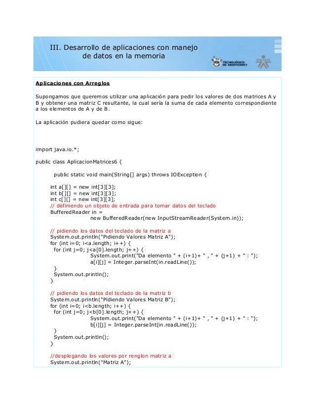 Aplicaciones con ArreglosSupongamos que queremos utilizar una aplicación para pedir los valores de dos matrices A yB y obt...