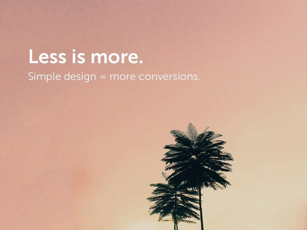 less is more simple design. Black Bedroom Furniture Sets. Home Design Ideas