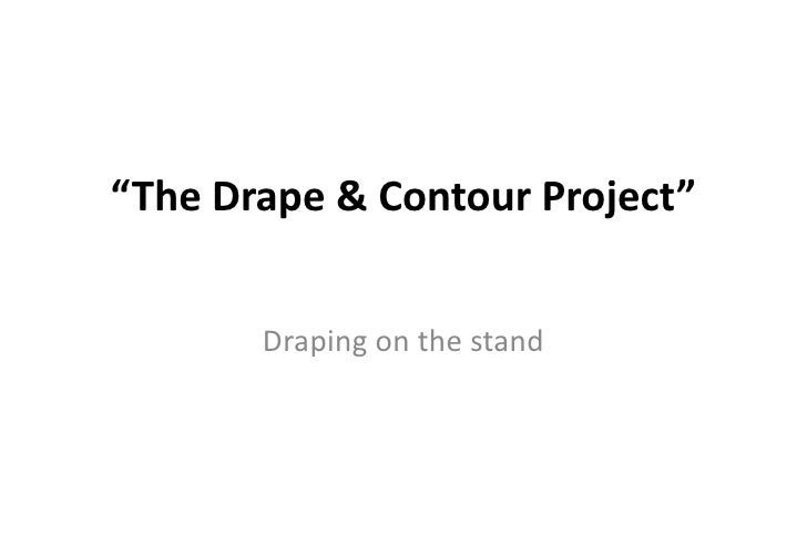 """The Drape & Contour Project"" <br />Draping on the stand<br />"