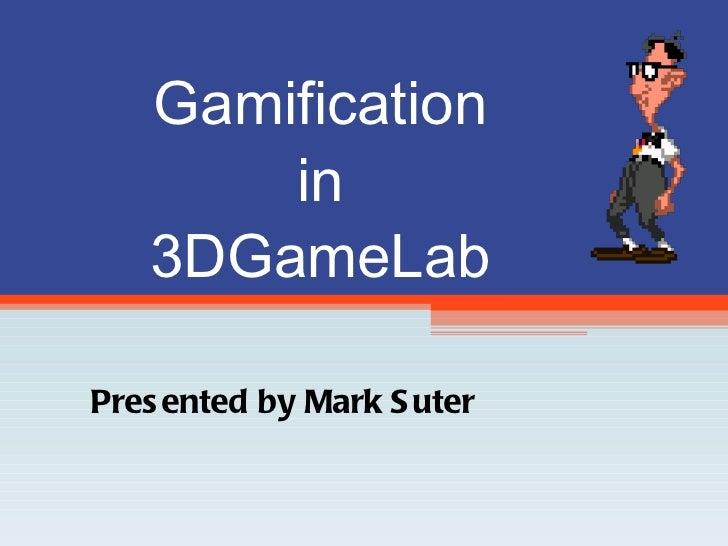 Gamification using 3DGameLab