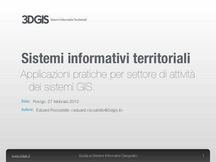 Sistemi informativi territoriali     Applicazioni pratiche per settore di attività      dei sistemi GIS.      Data: Rovigo...