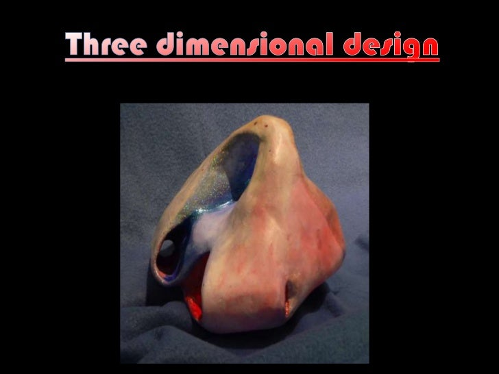 Three dimensional design<br />
