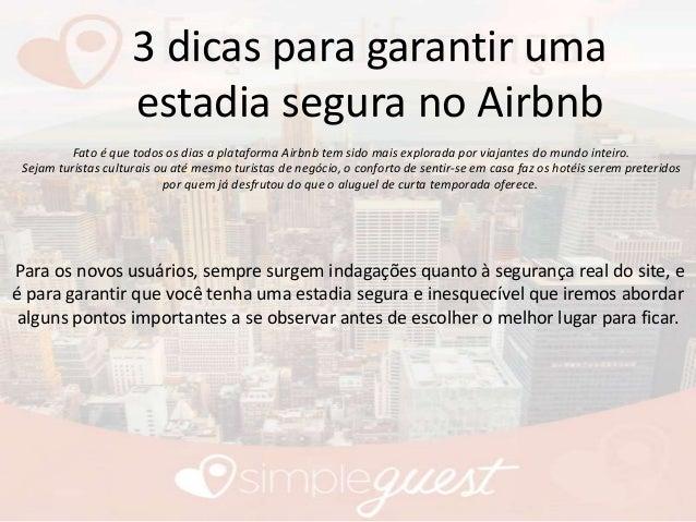 3 dicas para garantir uma estadia segura no Airbnb Fato é que todos os dias a plataforma Airbnb tem sido mais explorada po...