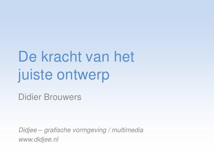 Didier Brouwers - De kracht van het juiste design