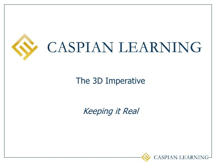 The 3D Imperative<br />Keeping it Real<br />