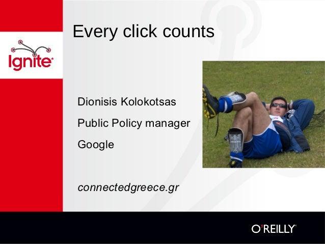 Every click countsDionisis KolokotsasPublic Policy managerGoogleconnectedgreece.gr