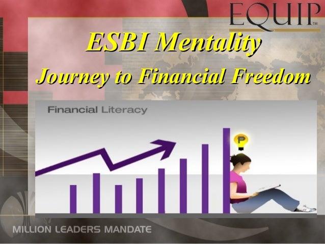 ESBI MentalityESBI Mentality Journey to Financial FreedomJourney to Financial Freedom