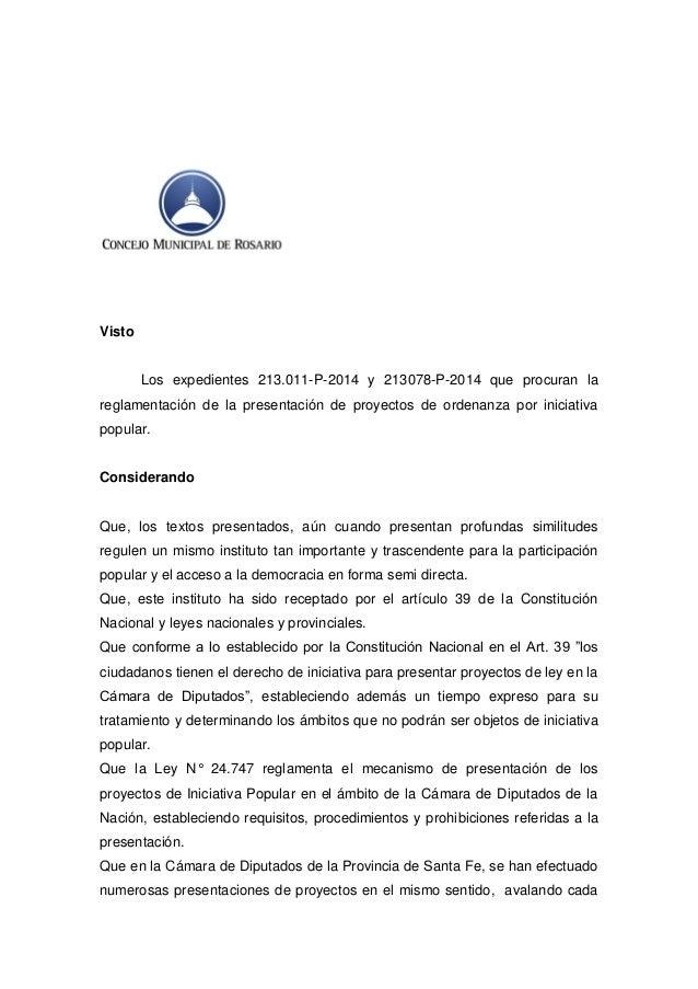 Visto  Los expedientes 213.011-P-2014 y 213078-P-2014 que procuran la reglamentación de la presentación de proyectos de or...