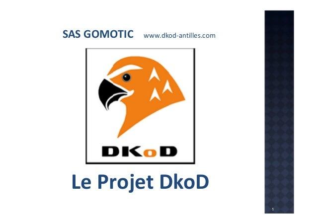 SAS GOMOTIC  www.dkod-antilles.com  Le Projet DkoD Réunion CITROËN 27 Juin 2013  1