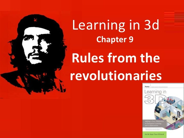 Learning in 3d Chapter 9  Rules from the revolutionaries