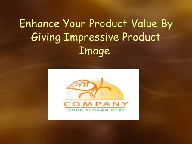 Enhance Your Product Value By Giving Impressive Product Image