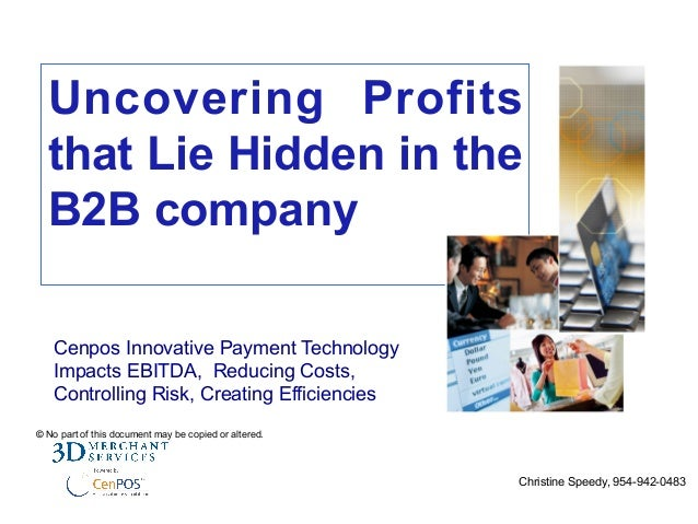 Uncovering Profits that Lie Hidden in the B2B company Cenpos Innovative Payment Technology Impacts EBITDA, Reducing Costs,...