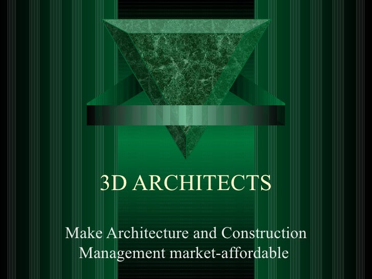 3D ARCHITECTS Make Architecture and Construction Management market-affordable