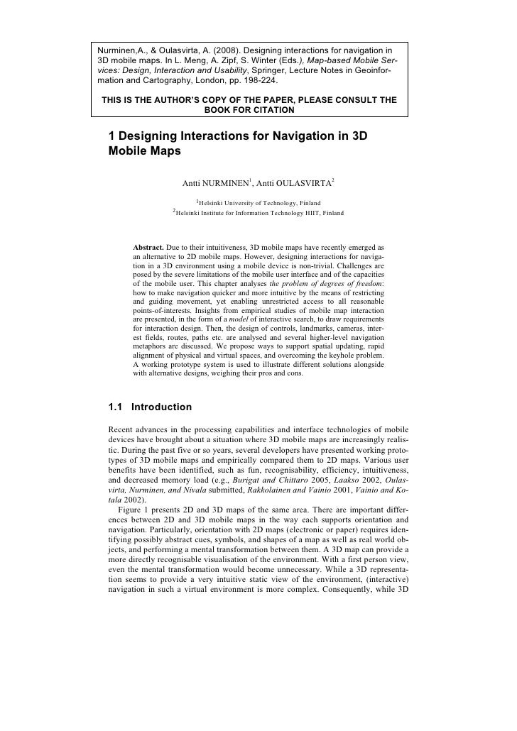 Nurminen,A., & Oulasvirta, A. (2008). Designing interactions for navigation in3D mobile maps. In L. Meng, A. Zipf, S. Wint...
