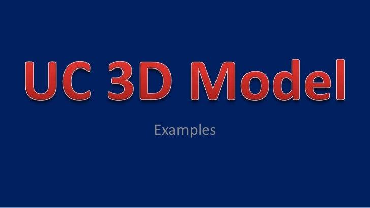 UC 3D Model<br />Examples<br />