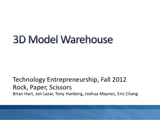Technology Entrepreneurship, Fall 2012Rock, Paper, ScissorsBrian Hart, Jon Lazar, Tony Hanberg, Joshua Maynez, Eric Chang