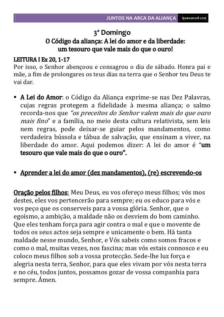 JUNTOS NA ARCA DA ALIANÇA   Quaresma B 2012                             3ª Domingo           O Código da aliança: A lei do...