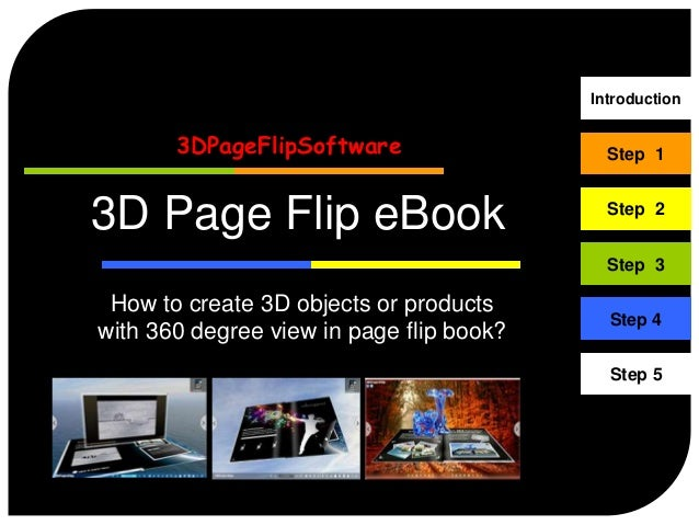 Introduction       3DPageFlipSoftware                   Step 13D Page Flip eBook                          Step 2          ...