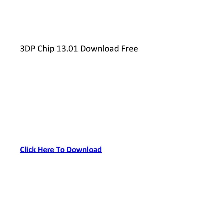 3DP Chip 13.01 Download FreeClick Here To Download