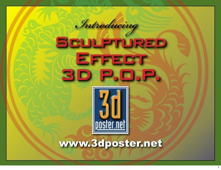 IntroducingSculptured Effect3D P.O.P.www.3dposter.net                   1