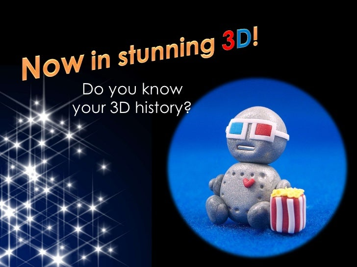 Do you know your 3D history?